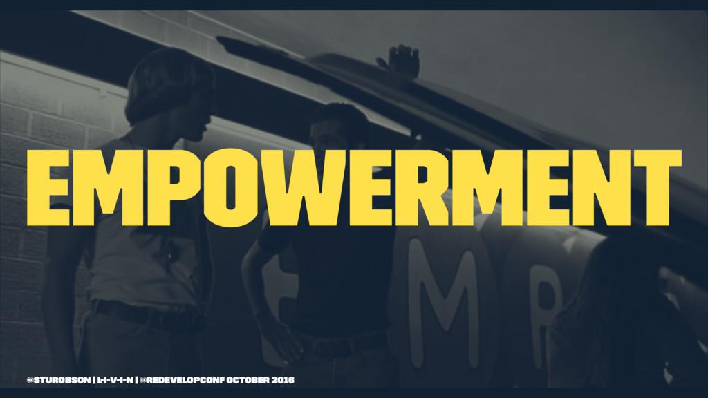 empowerment @sturobson | l-i-v-i-n | @redevelop...