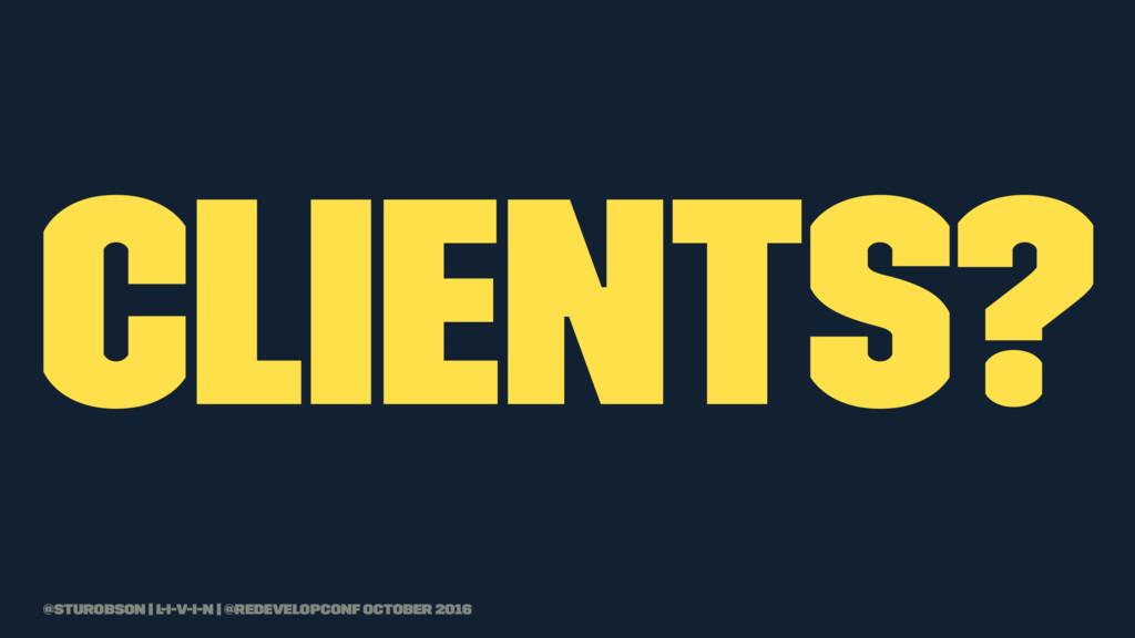clients? @sturobson | l-i-v-i-n | @redevelopcon...