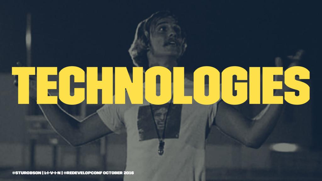 technologies @sturobson | l-i-v-i-n | @redevelo...