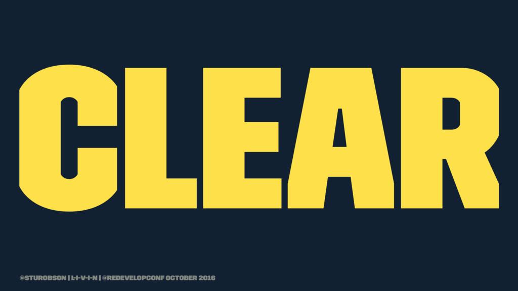 clear @sturobson | l-i-v-i-n | @redevelopconf O...