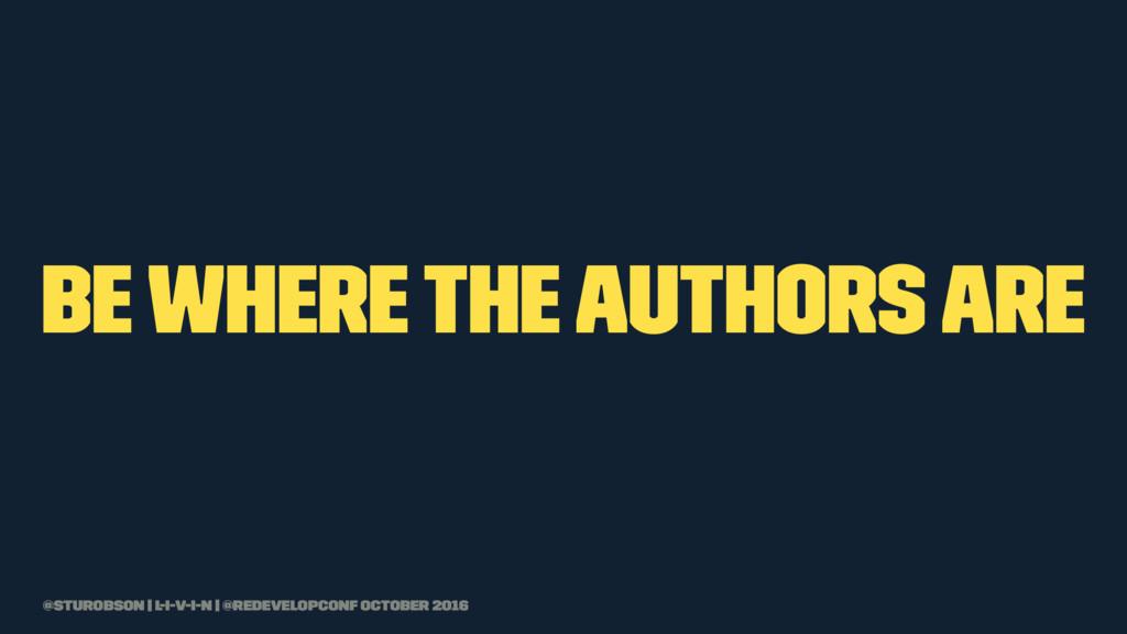 be where the authors are @sturobson | l-i-v-i-n...