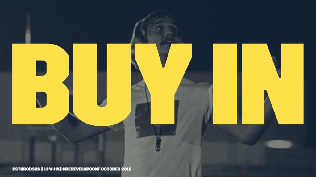 Buy in @sturobson | l-i-v-i-n | @redevelopconf ...