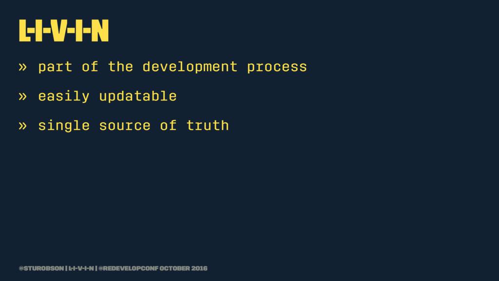 L-I-V-I-N » part of the development process » e...