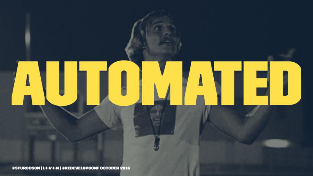 automated @sturobson | l-i-v-i-n | @redevelopco...