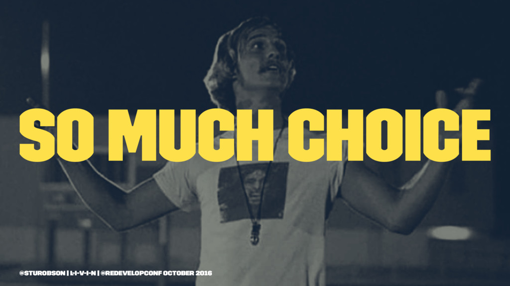 so much choice @sturobson | l-i-v-i-n | @redeve...
