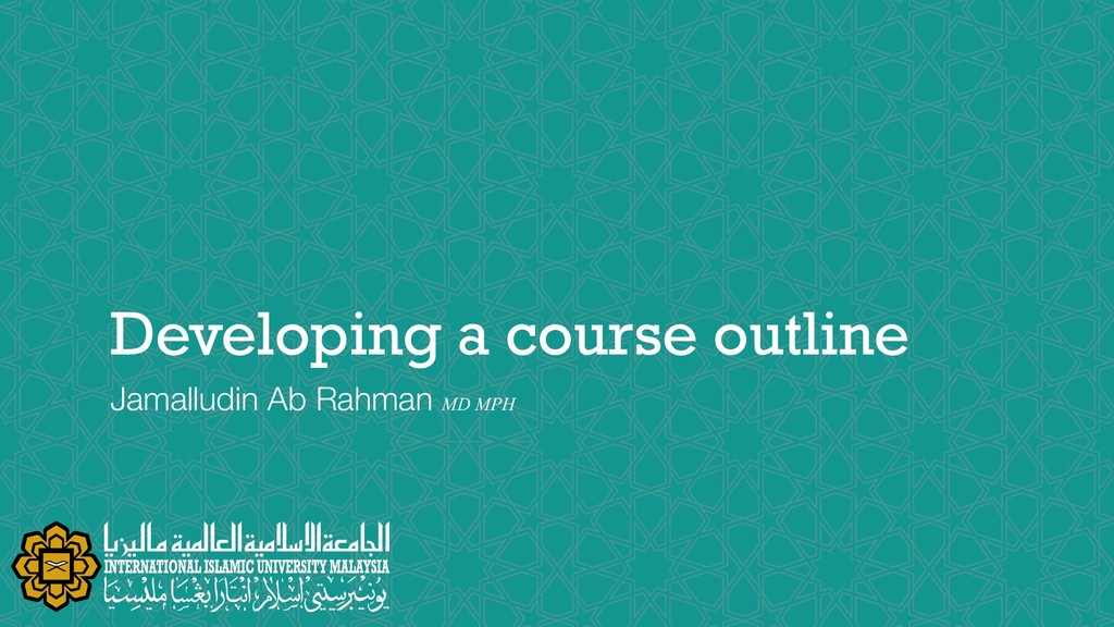 Developing a course outline Jamalludin Ab Rahma...