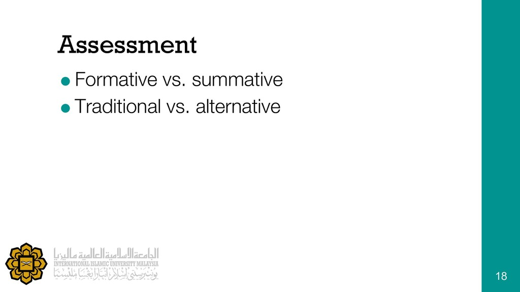Assessment =Formative vs. summative =Traditiona...