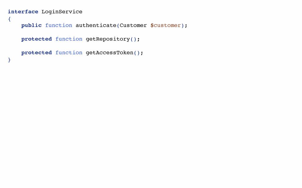 interface LoginService { public function authen...