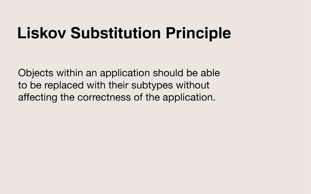Liskov Substitution Principle Objects within an...