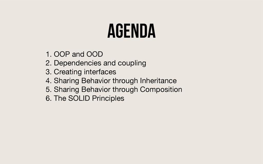 Agenda 1. OOP and OOD  2. Dependencies and coup...