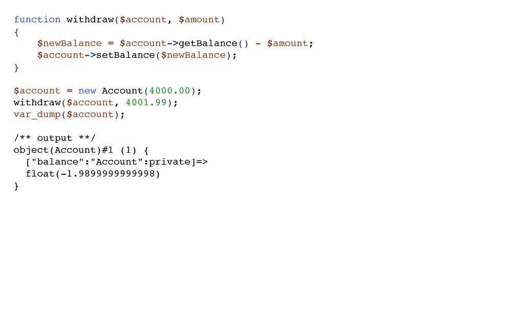 function withdraw($account, $amount) { $newBala...