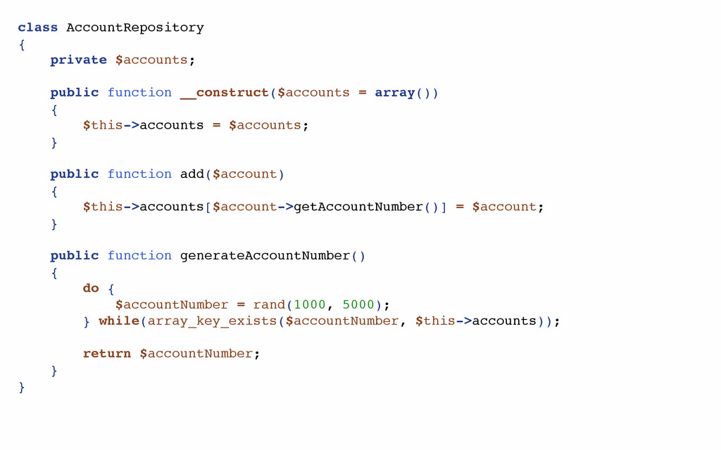 class AccountRepository { private $accounts; pu...