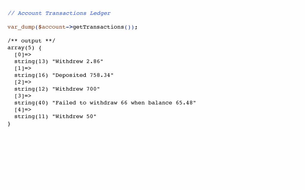 // Account Transactions Ledger var_dump($accoun...