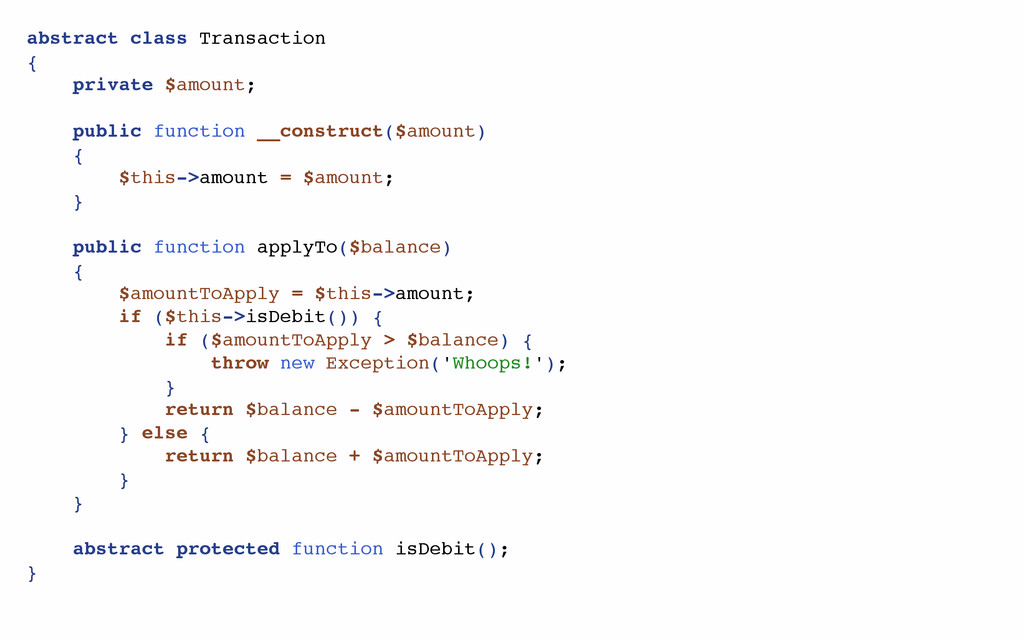 abstract class Transaction { private $amount; p...