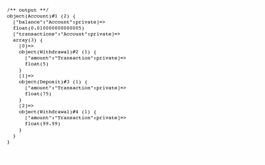 "/** output **/ object(Account)#1 (2) { [""balanc..."