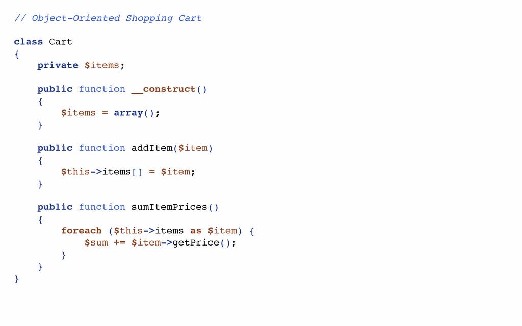 // Object-Oriented Shopping Cart class Cart { p...