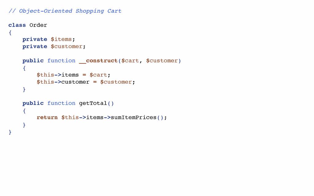 // Object-Oriented Shopping Cart class Order { ...