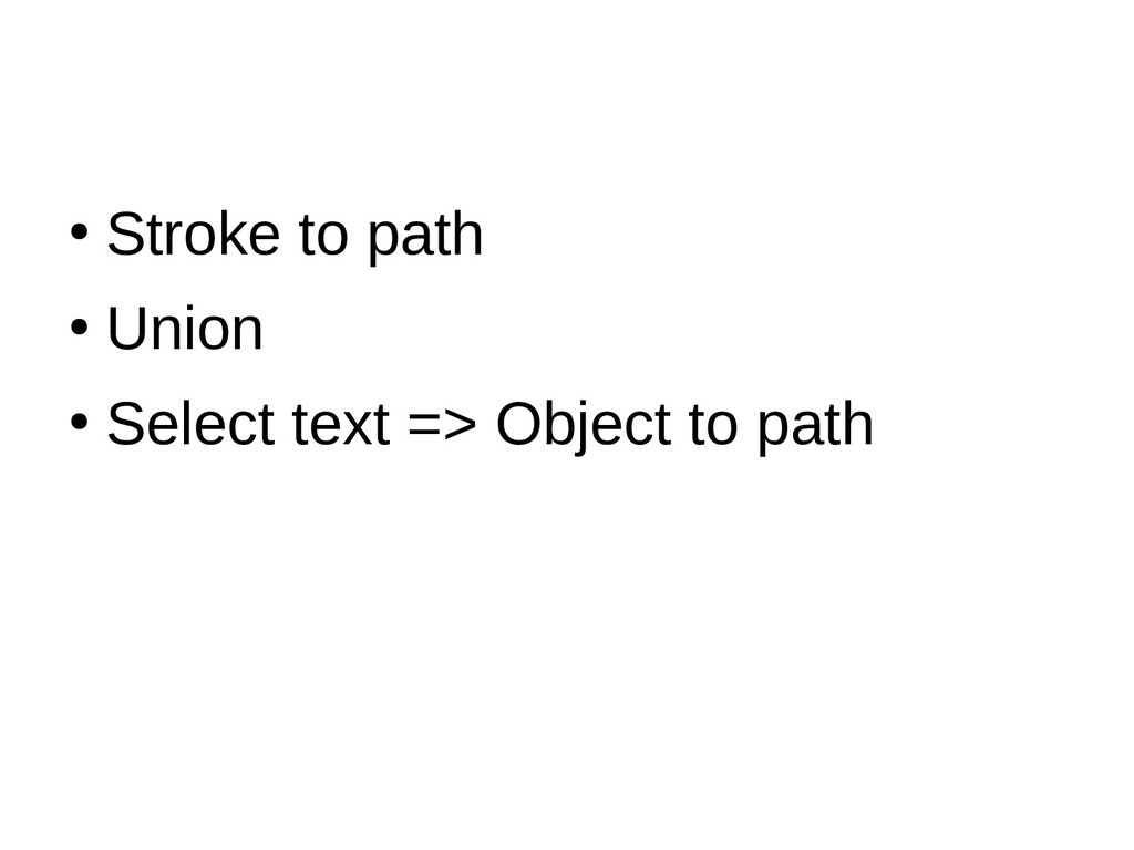 ● Stroke to path ● Union ● Select text => Objec...