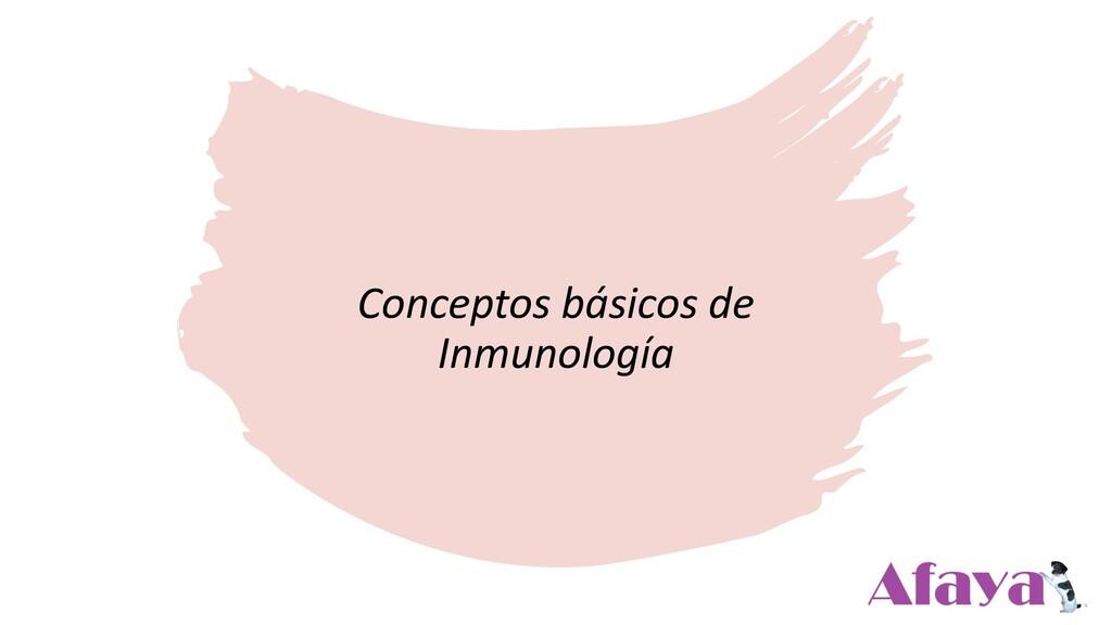 Conceptos básicos de Inmunología