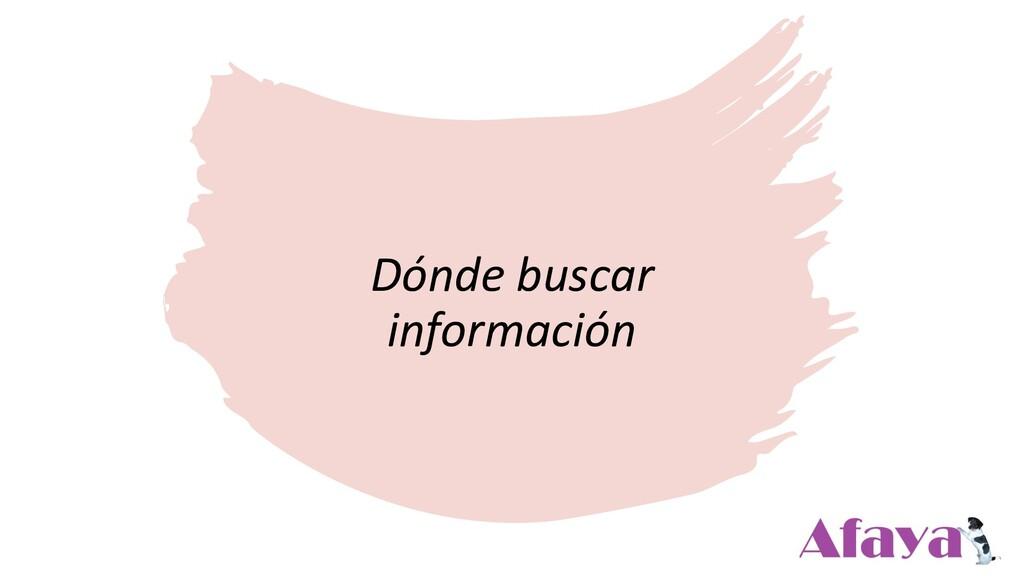 Dónde buscar información
