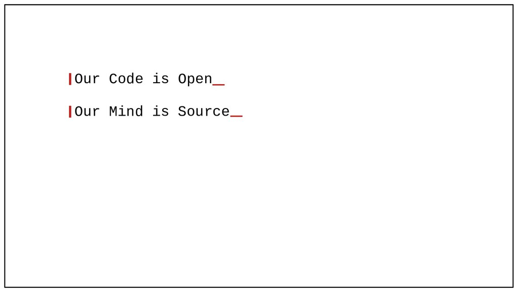 ❙Our Code is Open ❙Our Mind is Source _ _