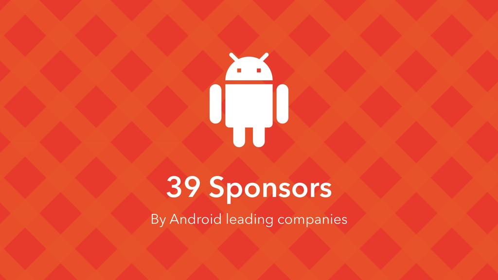 39 Sponsors By Android leading companies