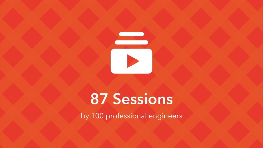 87 Sessions by 100 professional engineers
