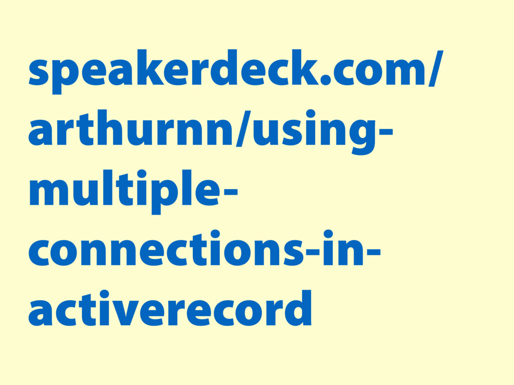 speakerdeck.com/ arthurnn/using- multiple- conn...