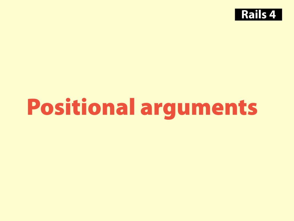 Positional arguments Rails 4