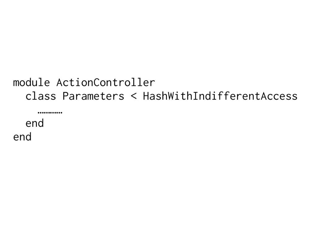 module ActionController class Parameters < Hash...