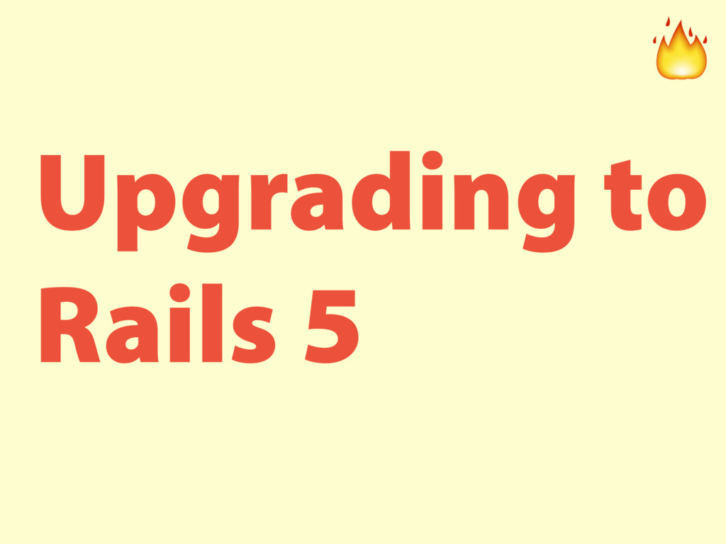 Upgrading to Rails 5