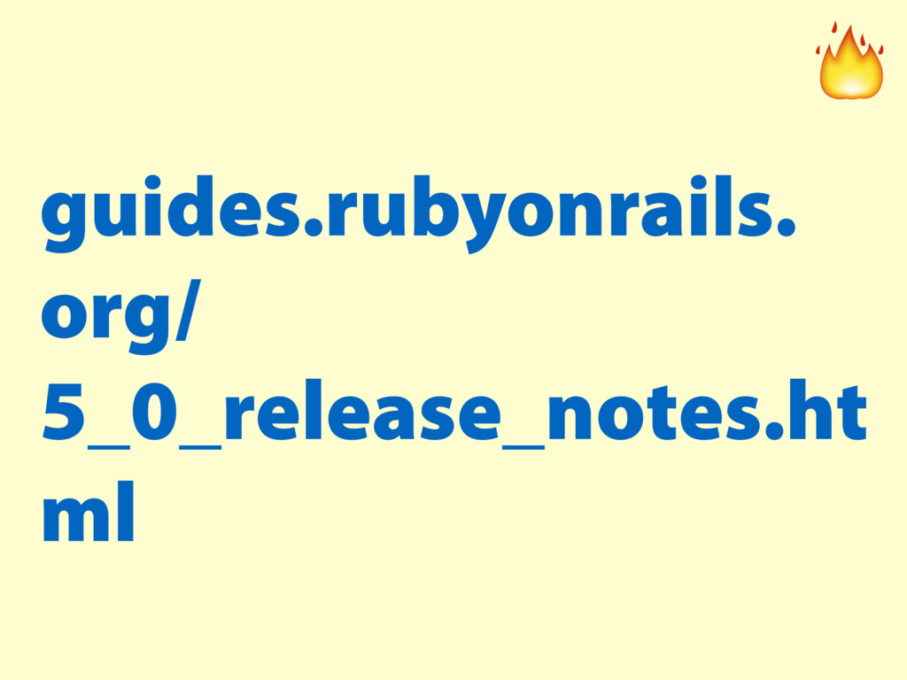 guides.rubyonrails. org/ 5_0_release_notes.ht m...