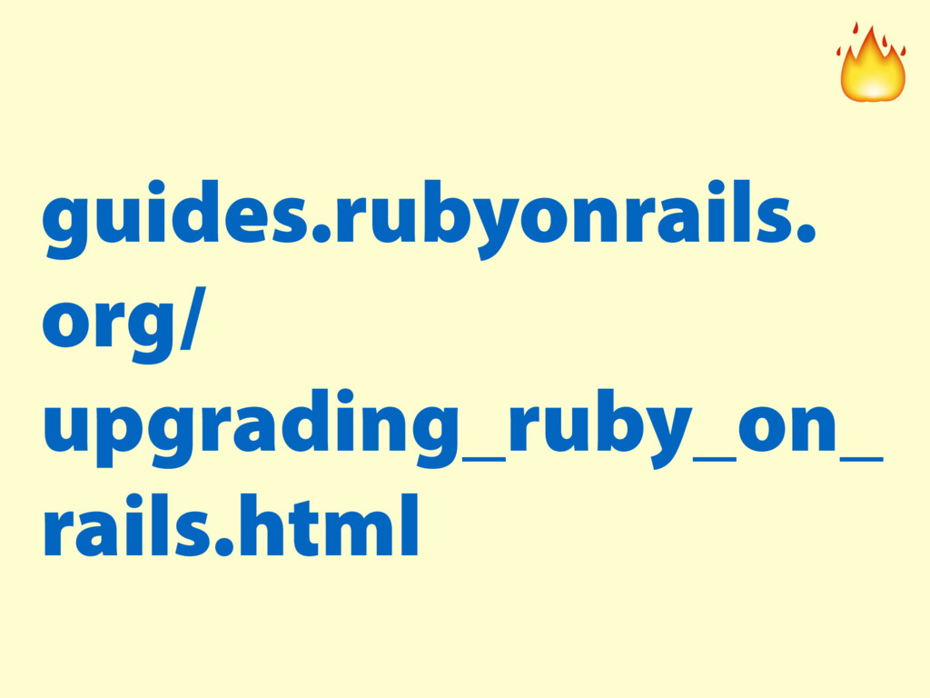 guides.rubyonrails. org/ upgrading_ruby_on_ rai...