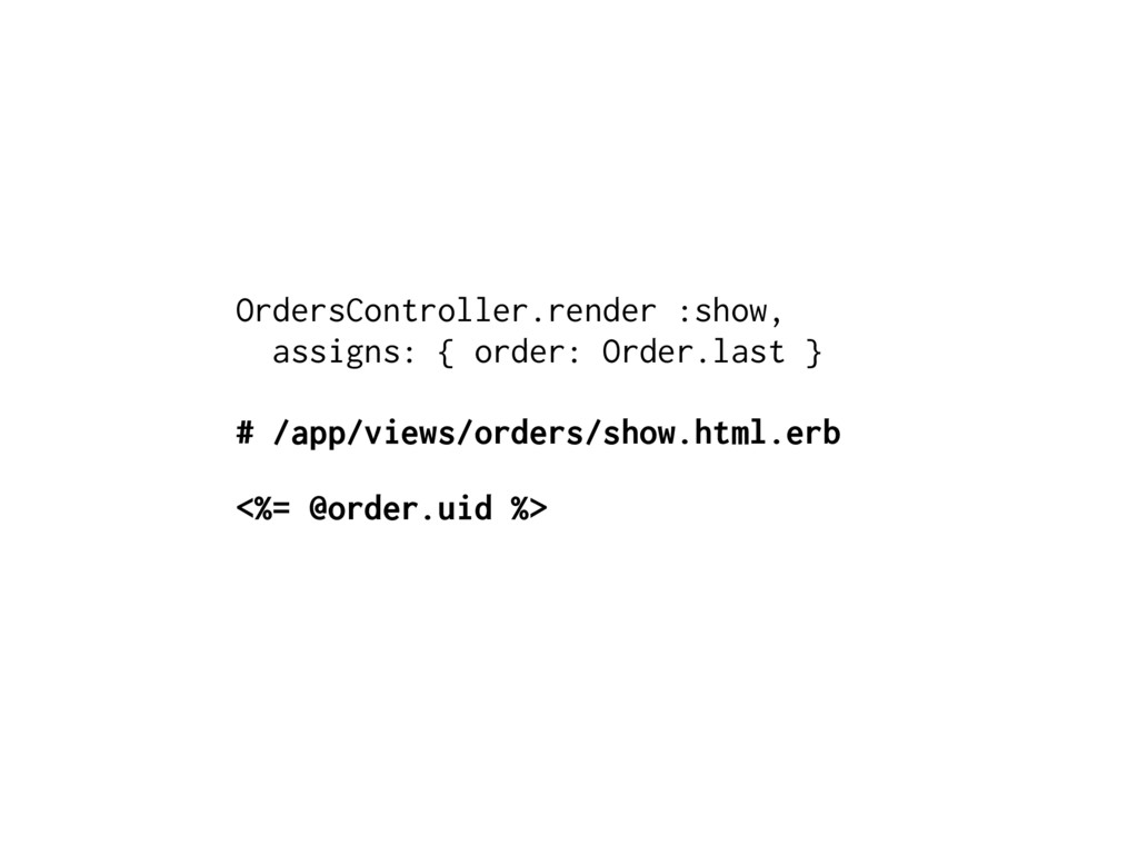 OrdersController.render :show, assigns: { order...