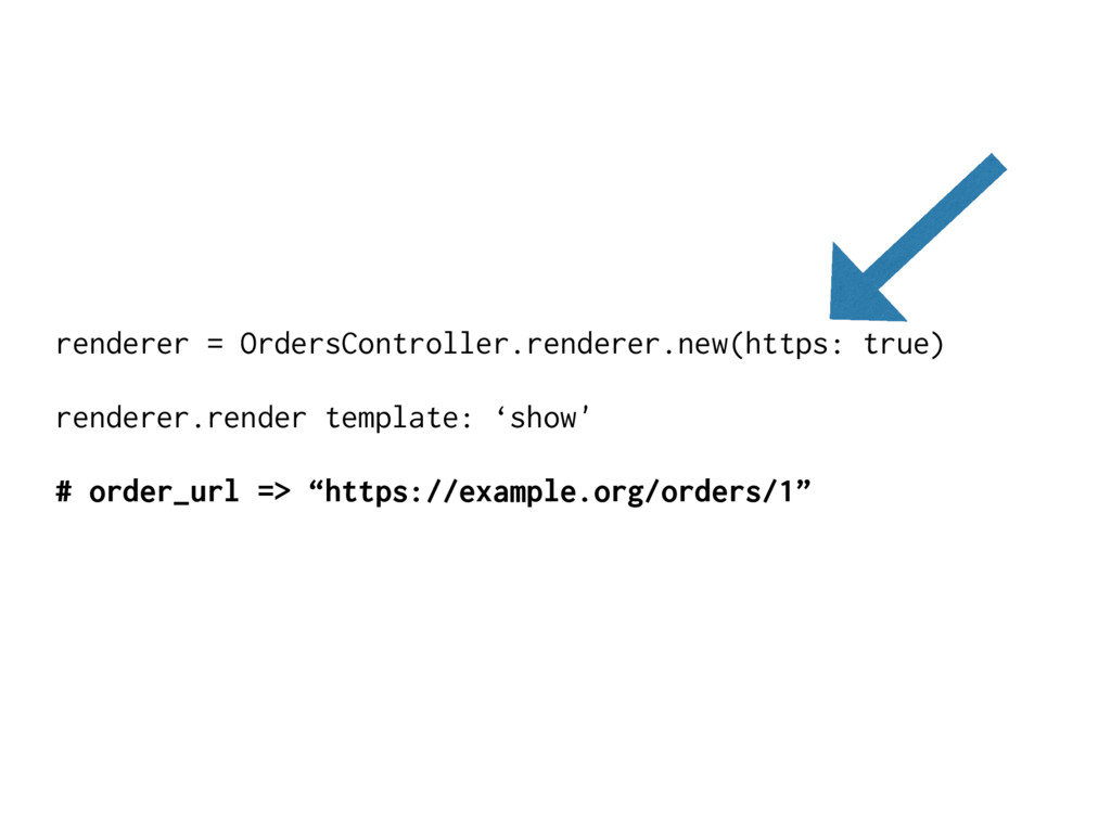 renderer = OrdersController.renderer.new(https:...