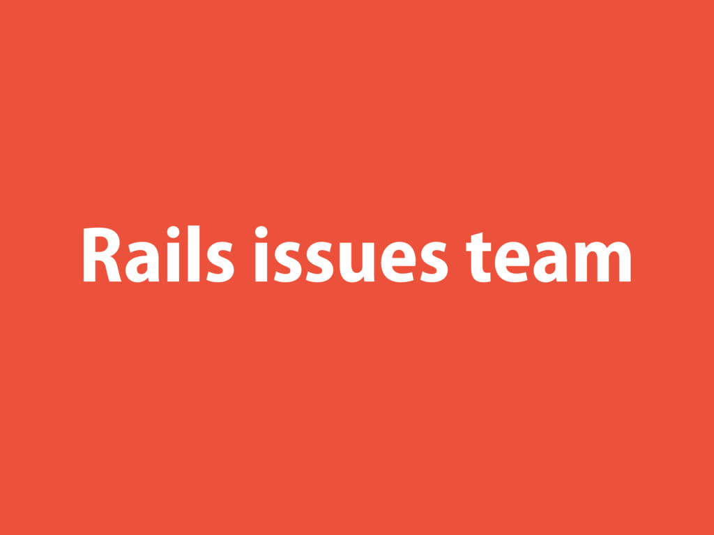 Rails issues team