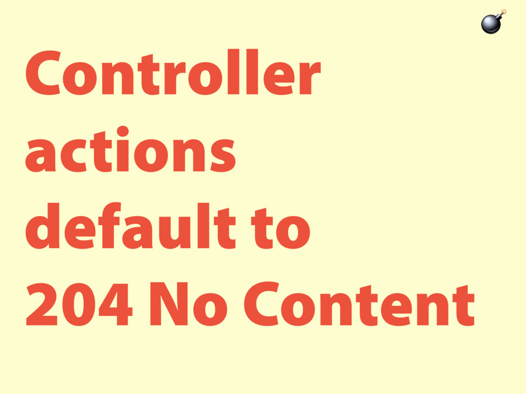 Controller actions default to 204 No Content