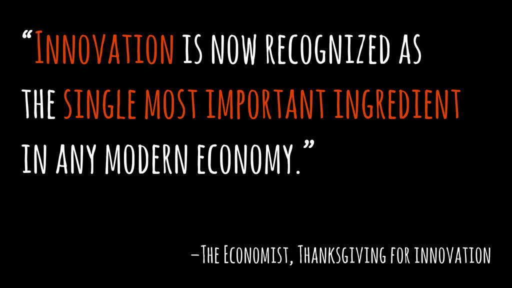 """Innovation is now recognized as