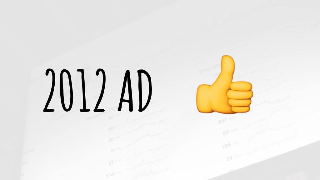 2012 AD *