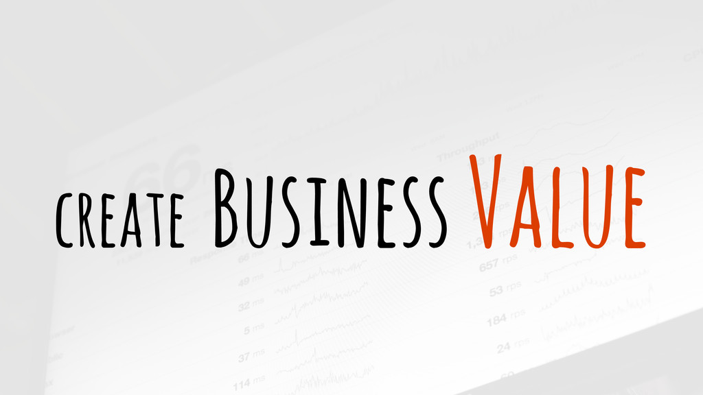create Business Value