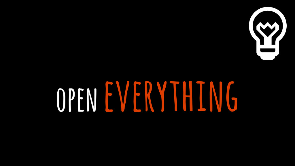 open everything %