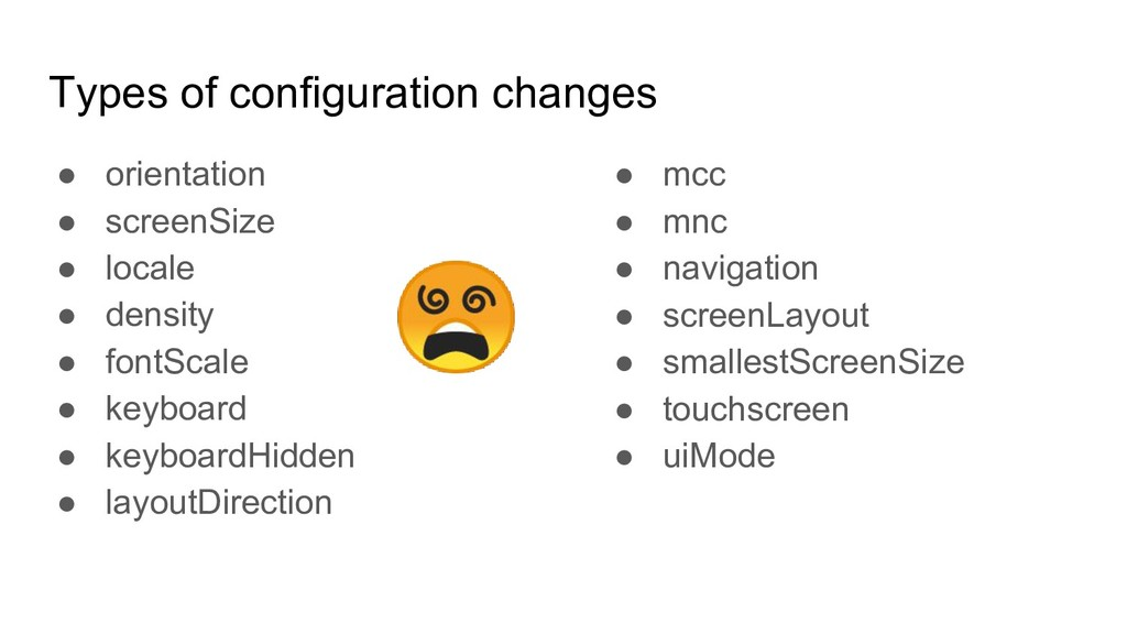 Types of configuration changes ● locale ● densi...