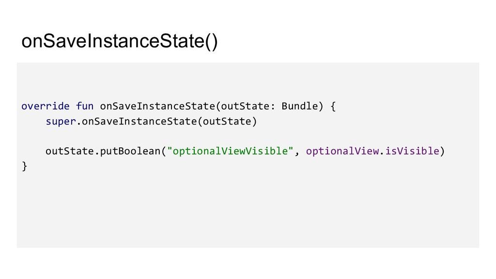 onSaveInstanceState() override fun onSaveInstan...