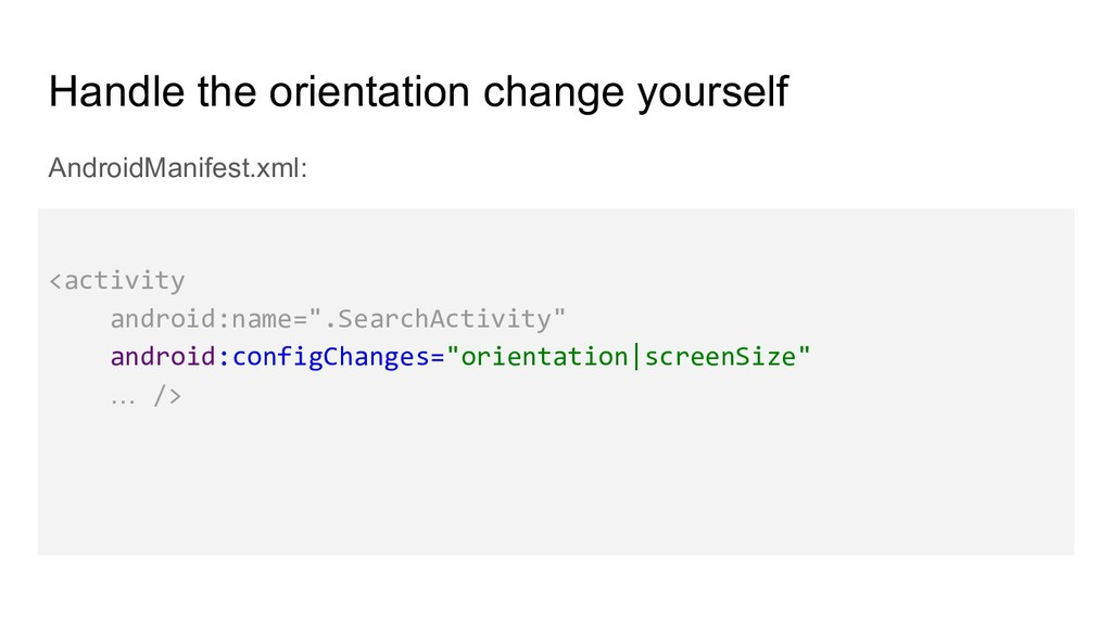 Handle the orientation change yourself AndroidM...
