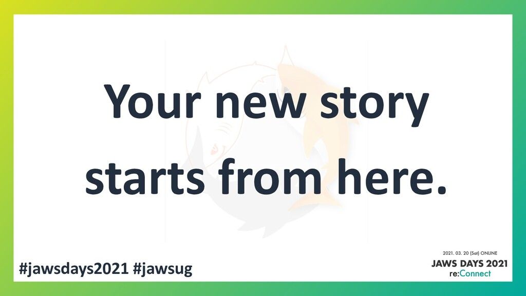 #jawsdays2021 #jawsug Your new story starts fro...