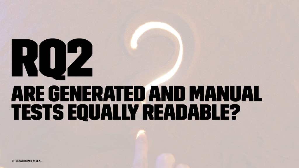 RQ2 Are generated and manual tests equally read...