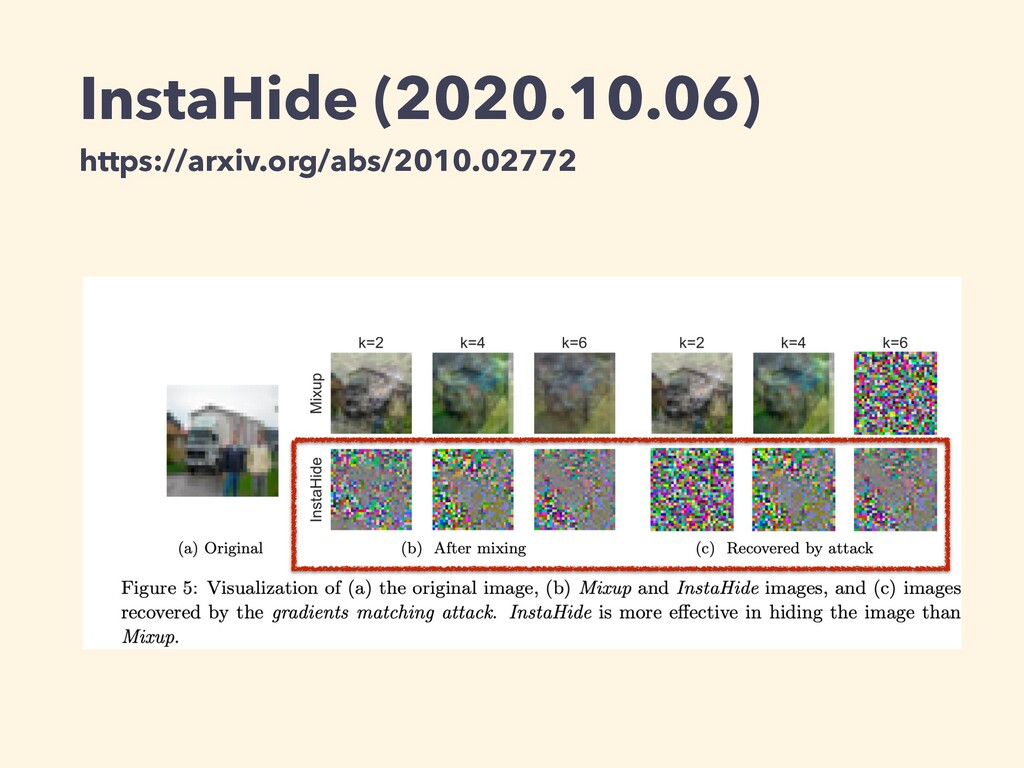 InstaHide (2020.10.06) https://arxiv.org/abs/20...