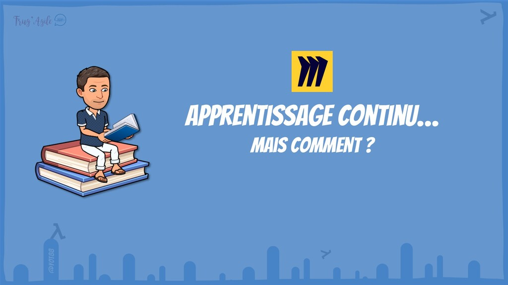 @yot88 Apprentissage continu… mais comment ?