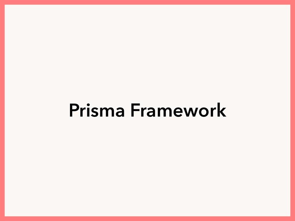 Prisma Framework