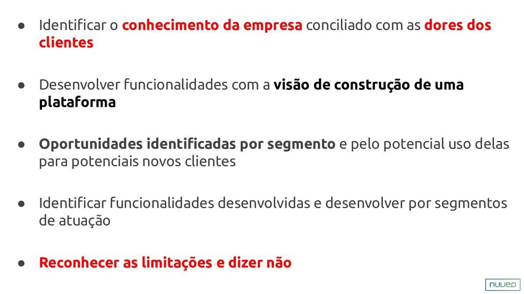 ● Identificar o conhecimento da empresa concilia...